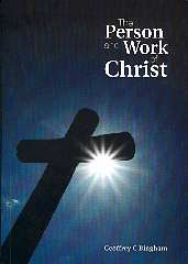 Person & Work of Christ (The)